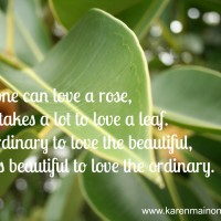 It is Beautiful to Love the Ordinary